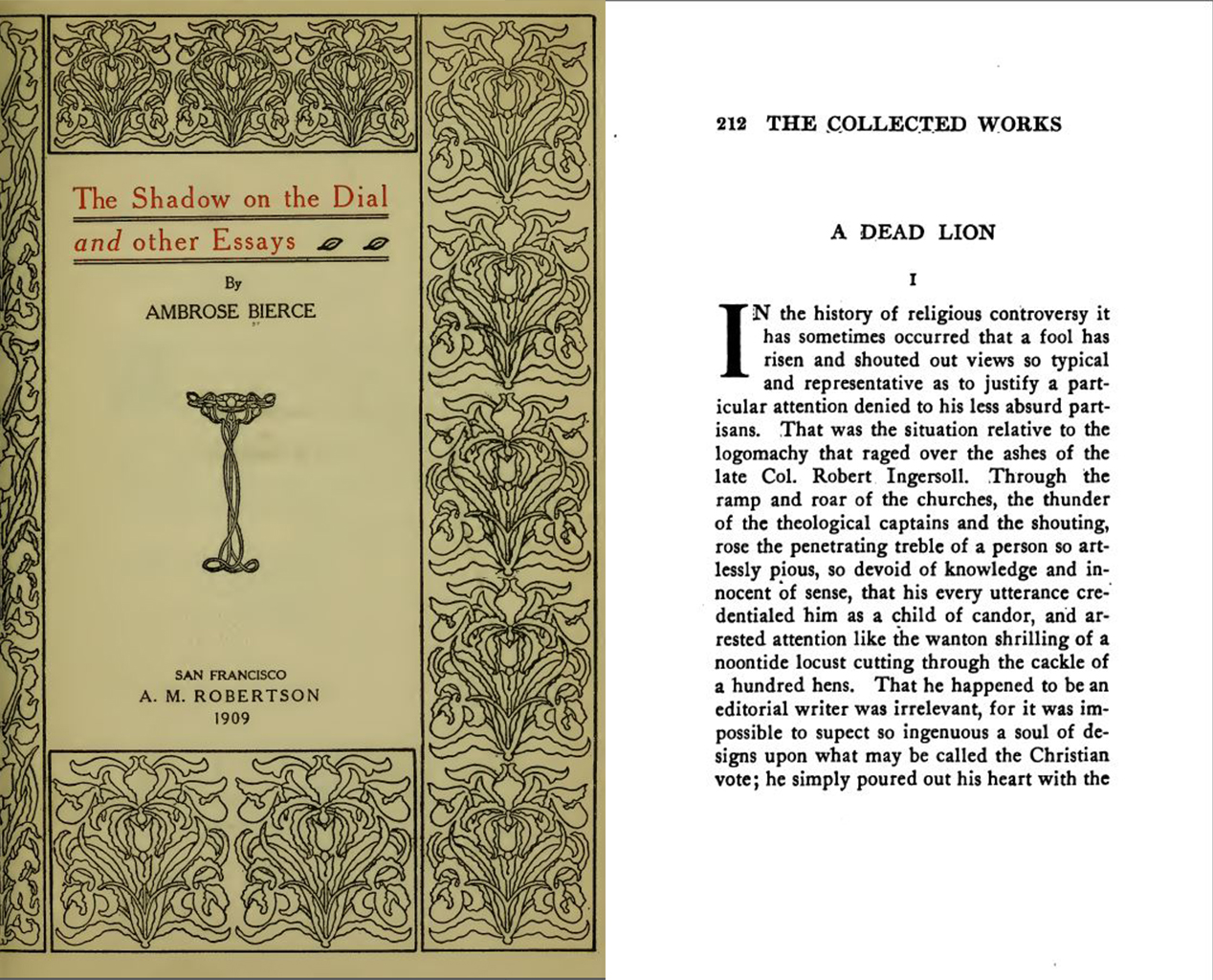 """A Dead Lion"" (Right) displayed Bierce's respect for Robert Ingersoll's views. His essay on suicide , ""The Right to Take Oneself Off, appeared in The Shadow of the Dial and Other Essays (Left). Courtesy of Internet Archive."