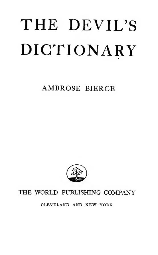 The Devil's Dictionary, published in 1911, displays Bierce's wit and sardonic humor about life, society, and religion. Image courtesy of Internet Archive.