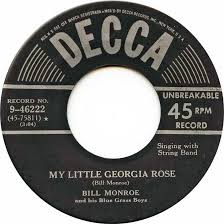 "Bill Monroe and His Bluegrass Boys, ""My Little Georgia Rose,"" Decca, 1950, photograph accessed http://www.45cat.com/record/946222"
