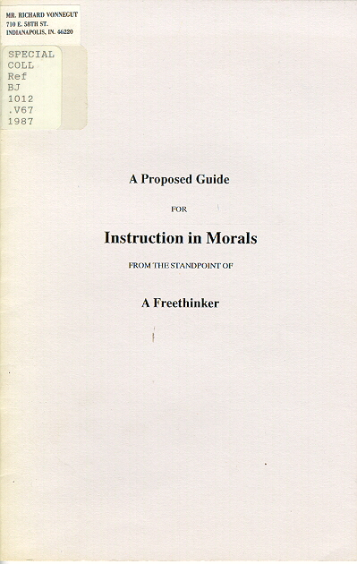 A Proposed Guide for Instruction of Morals, 1900. Published in both German and English, this pamplet by Clemens Vonnegut argued for a moral and just society without the need of superstition or religious beliefs. Courtesy of IUPUI University Library, Special Collections and Archives.