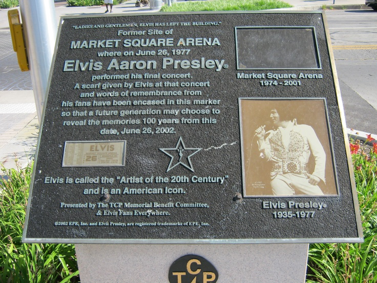 A historical marker commemorating Market Sqaure Arena and Elvis's final concert. Market Square Arena was demolished in 2001. Courtesy of Pintrest.