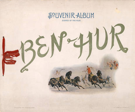 The cover of the Souvenir Album of the 1902 Indianapolis production of Ben-Hur. Courtesy of Indiana Historical Society.