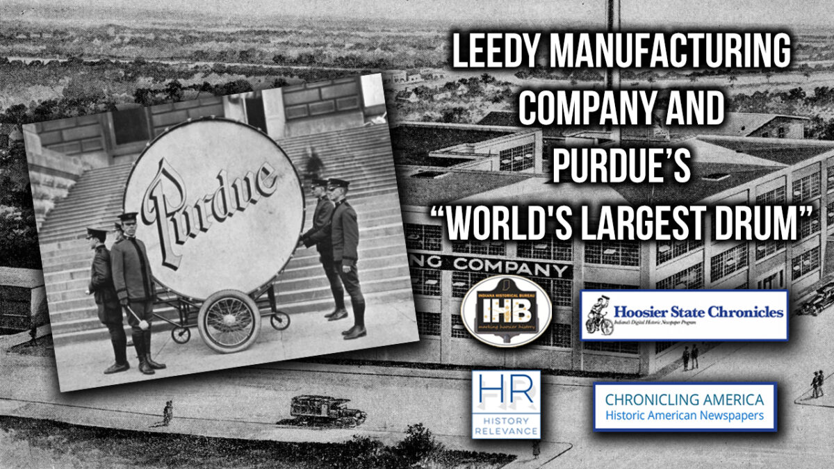 """Leedy Manufacturing Company and Purdue's """"World's Largest Drum"""""""